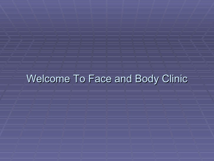Face and Body Clinic offers skin care treatment, anti aging treatment, hair removal treatment and more