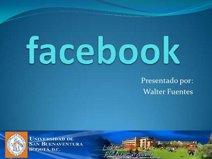 Presentado por: Walter Fuentes