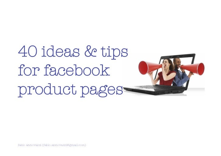 40 ideas & tipsfor facebookproduct pagesfabio annovazzi (fabio.annovazzi@gmail.com)   1