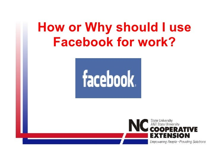 How or Why should I use Facebook for work?