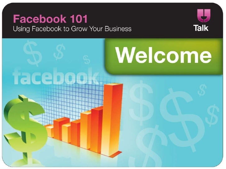 Facebook 101 - How to grow your business with Facebook