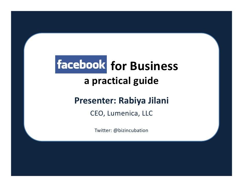forBusiness     apracticalguide   Presenter:RabiyaJilani       CEO,Lumenica,LLC                ...