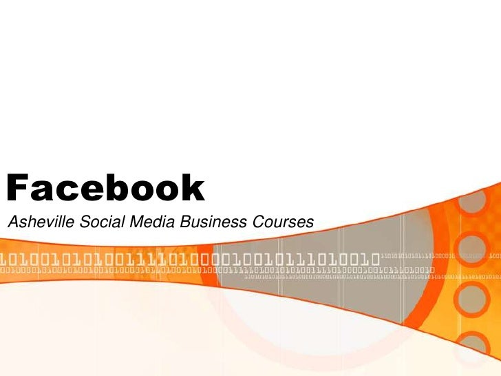 Facebook<br />Asheville Social Media Business Courses<br />