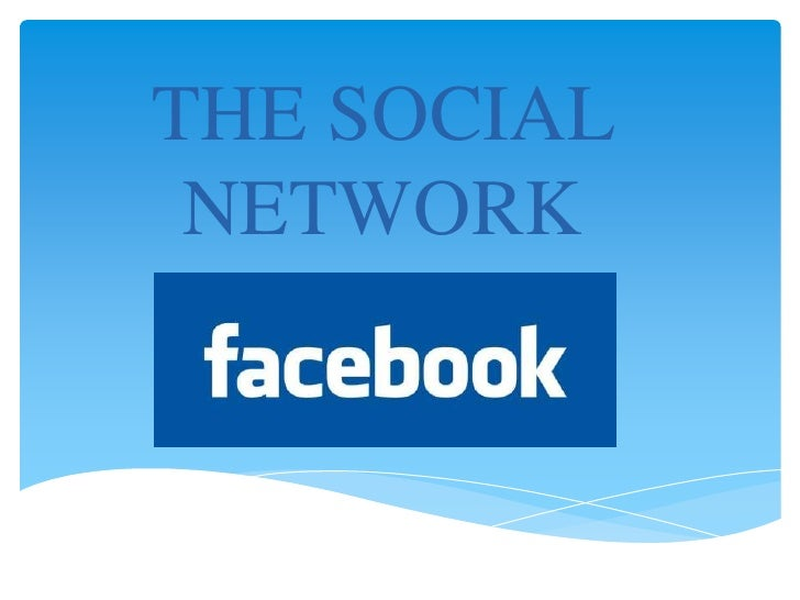 THE SOCIAL NETWORK<br />
