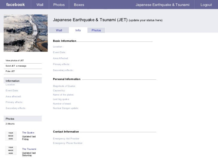 facebook Japanese Earthquake & Tsunami (JET)  (update your status here) Personal Information Wall Photos Boxes Japanese Ea...