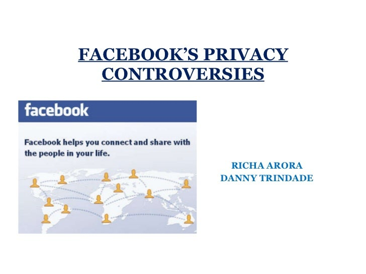 RICHA ARORA DANNY TRINDADE FACEBOOK'S PRIVACY CONTROVERSIES