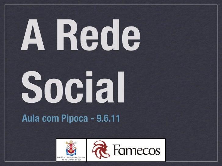 A Rede Social - Aula com Pipoca