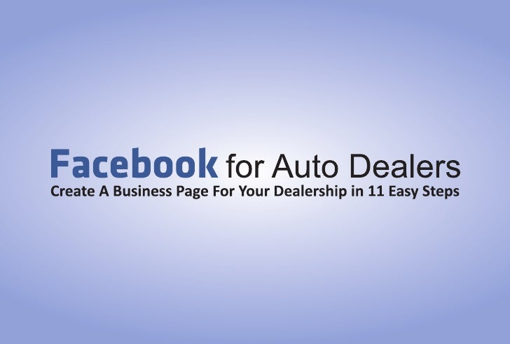 Facebook for Auto Dealers - A Step By Step Guide