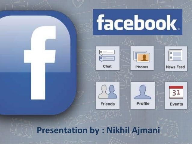 Presentation by : Nikhil Ajmani
