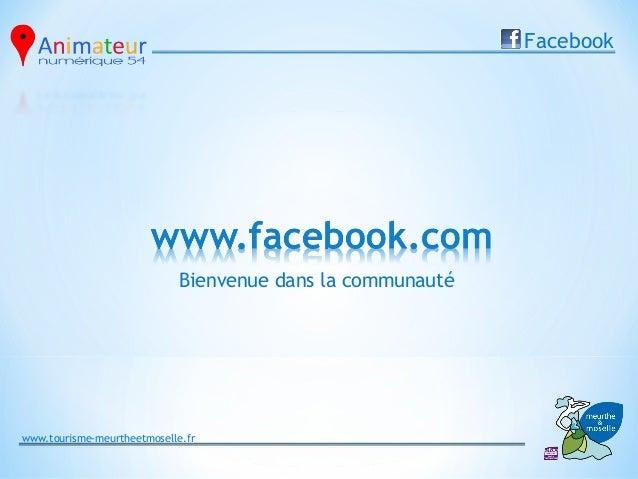 Facebook                             Bienvenue dans la communautéwww.tourisme-meurtheetmoselle.fr
