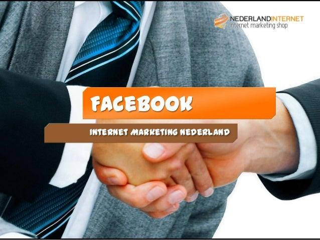 www.nederlandinternet.nlFacebookInternet Marketing Nederland