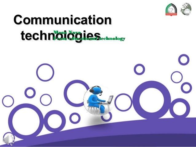 Communication technologies  Moza Naya From educational technology