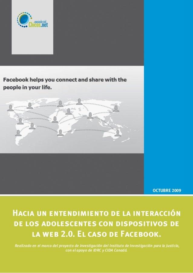OCTUBRE 2009  Hacia un entendimiento de la interacción de los adolescentes con dispositivos de la web 2.0. El caso de Face...