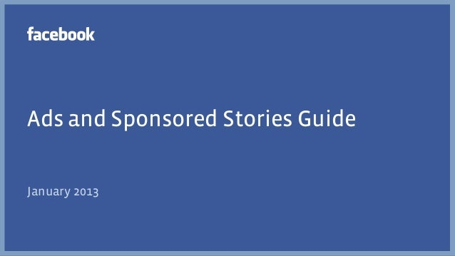 Ads and Sponsored Stories GuideJanuary 2013