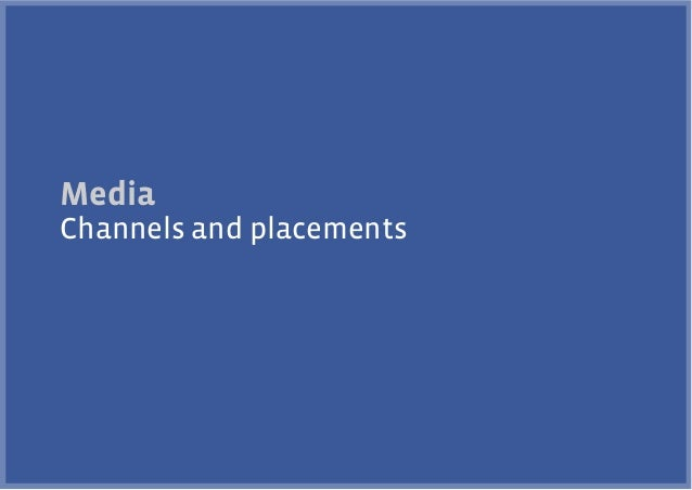 Media Channels and placements