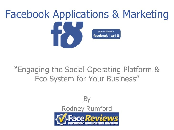 """Facebook Applications & Marketing """" Engaging the Social Operating Platform & Eco System for Your Business"""" By Rodney Rumford"""