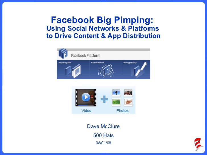 Facebook Big Pimping: Using Social Networks & Platforms to Drive Content & App Distribution
