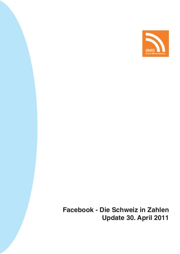 SMS                         Social Media SchweizFacebook - Die Schweiz in Zahlen            Update 30. April 2011