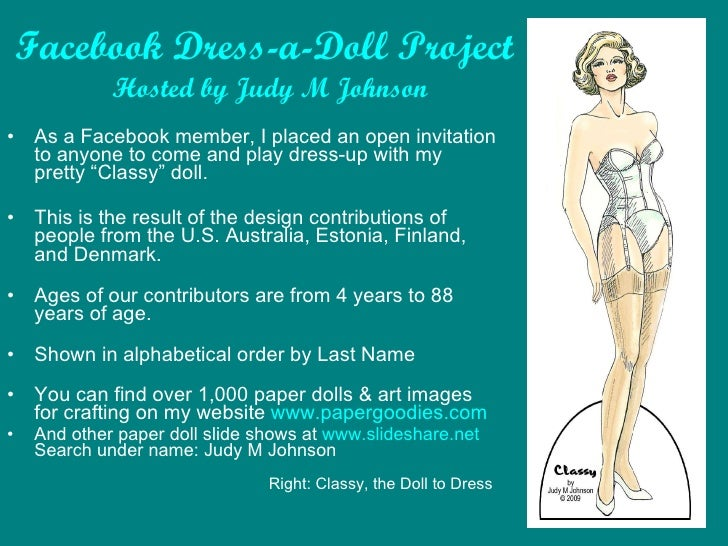 Facebook Dress-a-Doll Project   Hosted by Judy M Johnson <ul><li>As a Facebook member, I placed an open invitation to anyo...