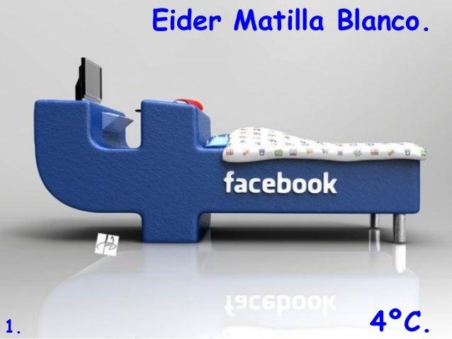 Facebook- Por Eider Matilla