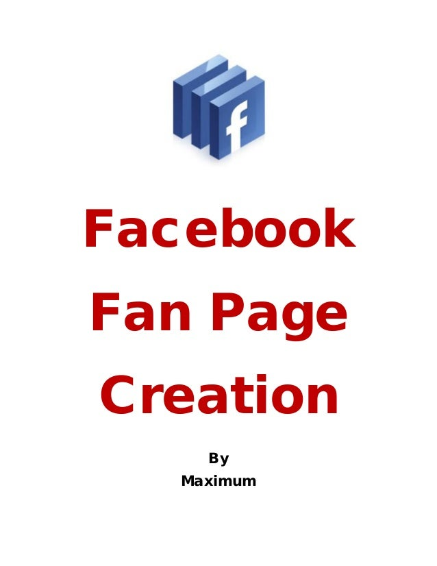 FacebookFan PageCreation    By  Maximum