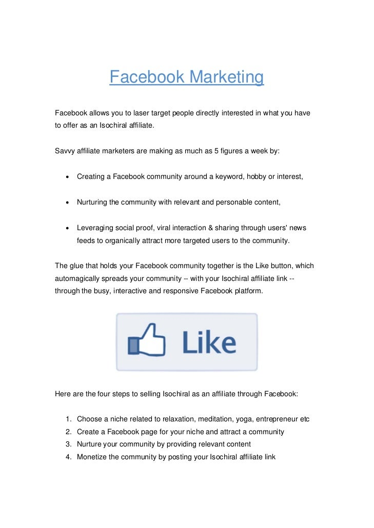 Facebook MarketingFacebook allows you to laser target people directly interested in what you haveto offer as an Isochiral ...