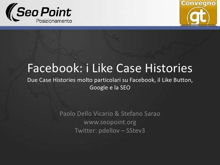 Facebook, Google e SEO: I Like Case Histories