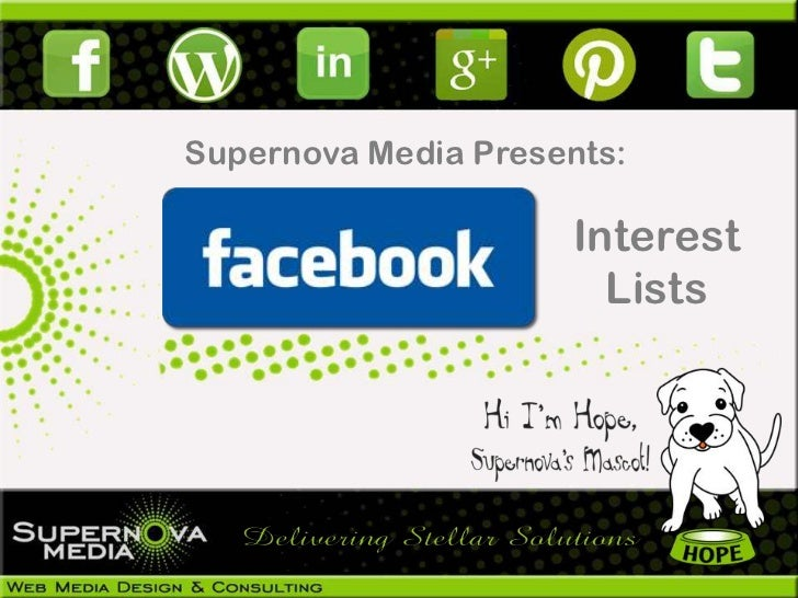 Supernova Media Presents:                     Interest                       Lists
