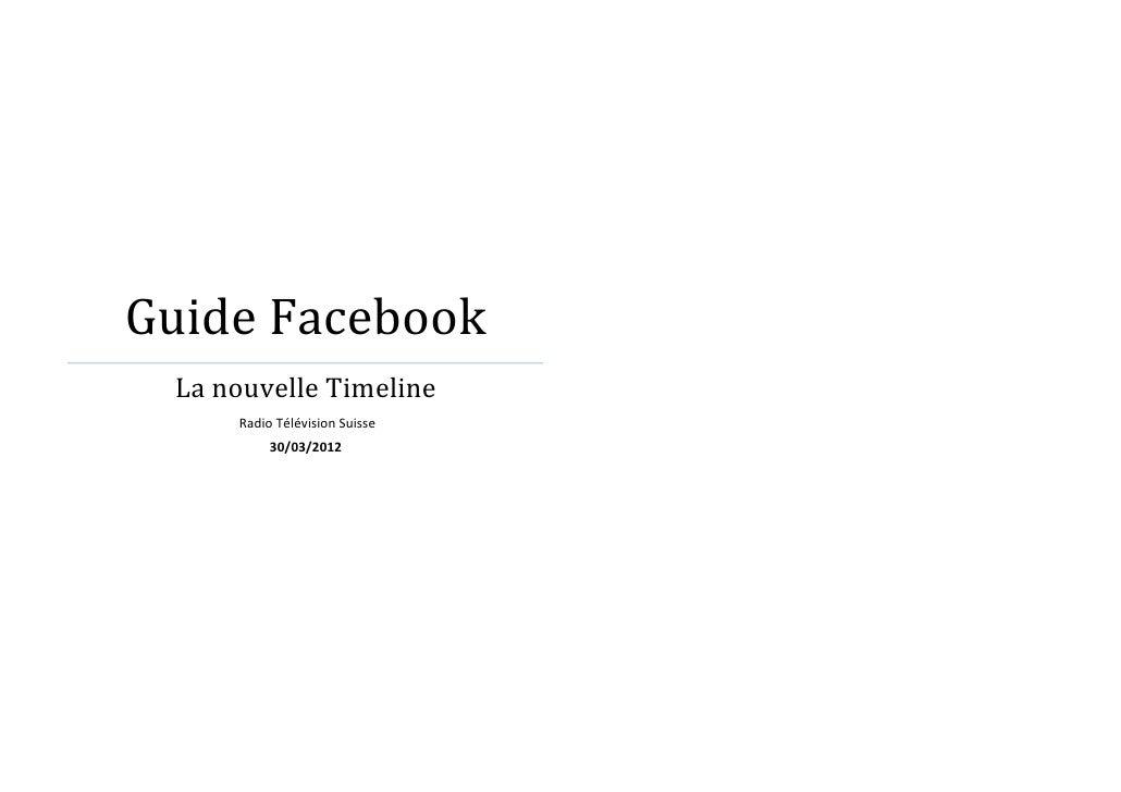Guide Facebook La nouvelle Timeline     Radio Télévision Suisse          30/03/2012
