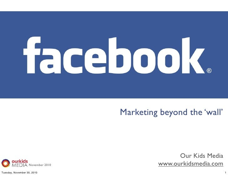 Facebook Marketing Trends and Case Studies: Beyond the basics