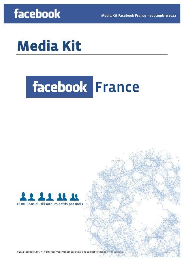 Media Kit Facebook France – septembre 2012Media Kit                                                                       ...