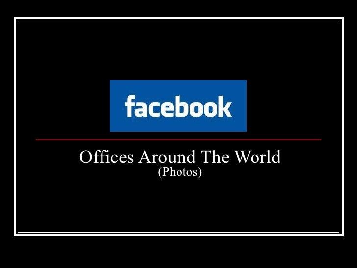 Facebook offices around the world