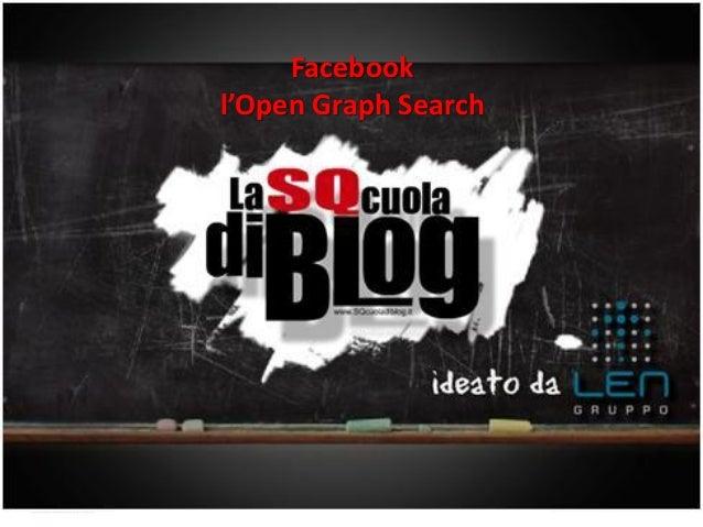 www.gruppolen.it        Facebook                   l'Open Graph Search   13/03/2013                            1