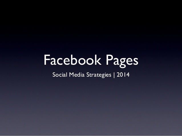 Facebook Pages Social Media Strategies | 2014