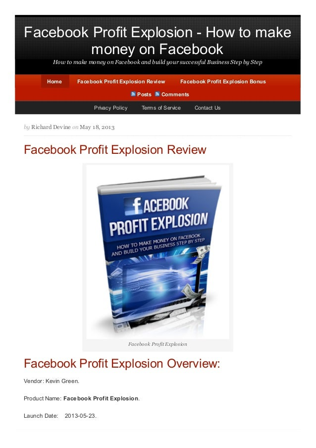 Facebook Profit Explosion - How to makemoney on FacebookHow to make money on Facebook and build your successful Business S...
