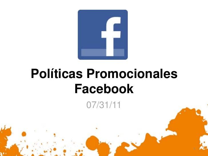 Políticas Promocionales        Facebook        07/31/11                          1