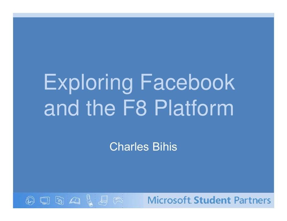 Exploring Facebook and the F8 Platform       Charles Bihis