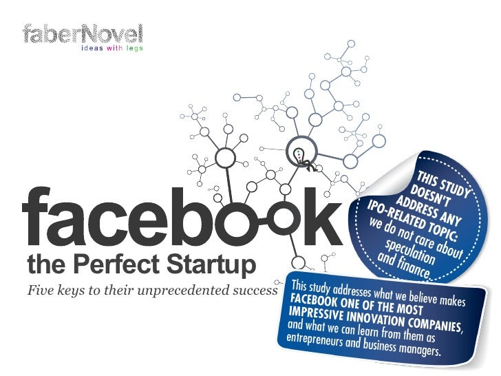 Facebook the perfect startup-