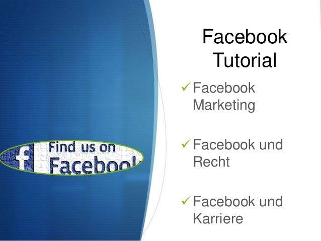 Facebook Tutorial  Facebook  Marketing  Facebook und  Recht  Facebook und  Karriere