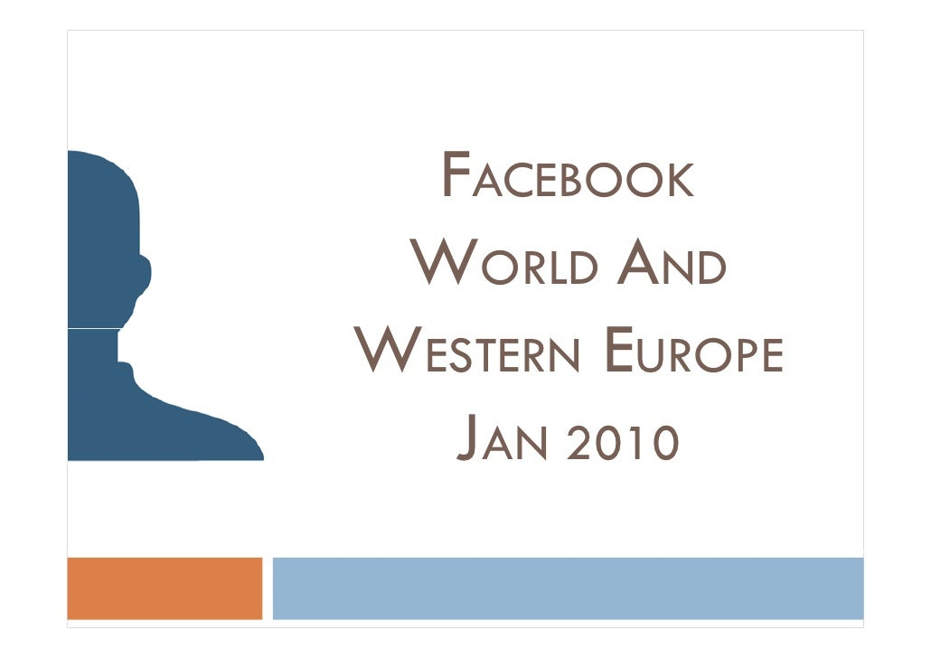 FACEBOOK  WORLD AND WESTERN EUROPE   JAN 2010