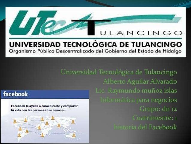 Universidad Tecnológica de Tulancingo Alberto Aguilar Alvarado Lic. Raymundo muñoz islas Informática para negocios Grupo: ...