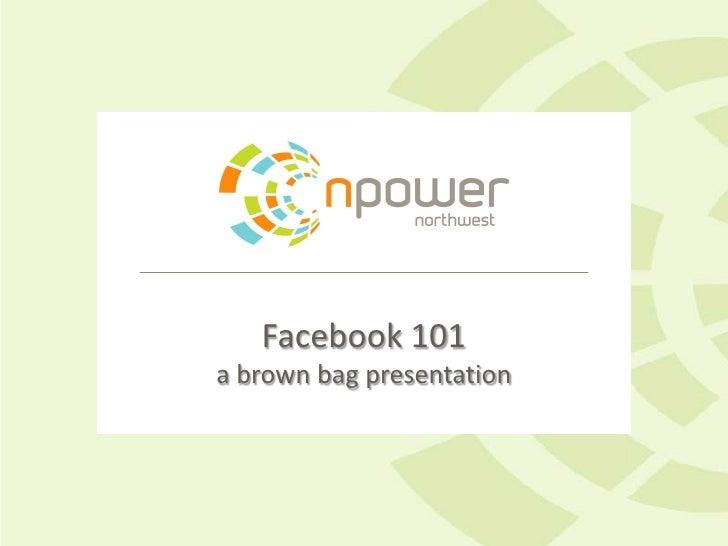 Facebook 101a brown bag presentation