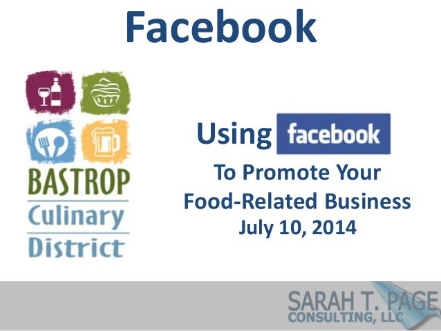 Facebook July 10, 2014 Using To Promote Your Food-Related Business