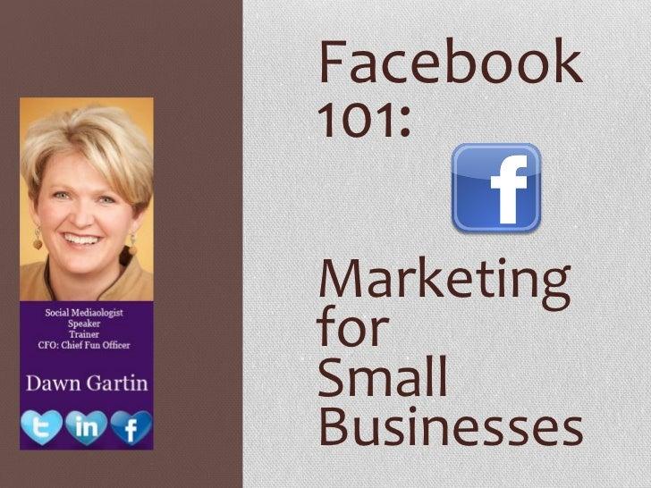 Facebook101:MarketingforSmallBusinesses