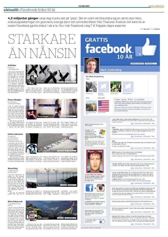 """lördag 1 februari 2014  aktuellt : Facebook fyller 10 år 4,5 miljarder gånger varje dag trycks det på """"gilla"""". Det är svår..."""