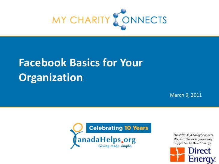 Facebook Basics for YourOrganization                           March 9, 2011                            The 2011 MyCharity...
