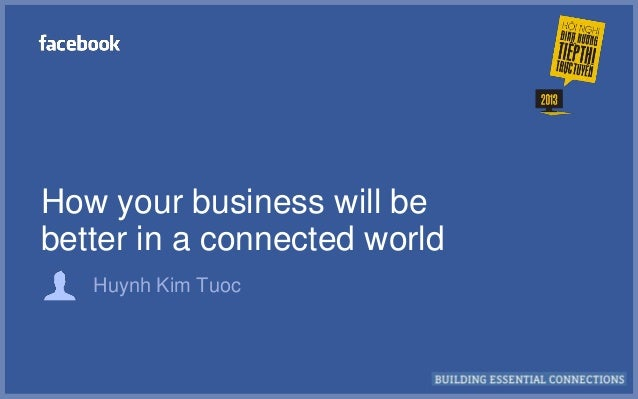 How your business will be better in a connected world Huynh Kim Tuoc