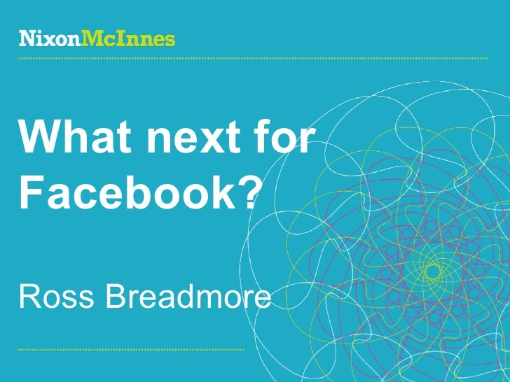 What next for Facebook? Ross Breadmore