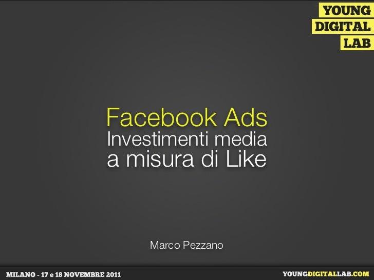 Facebook AdsInvestimenti mediaa misura di Like    Marco Pezzano