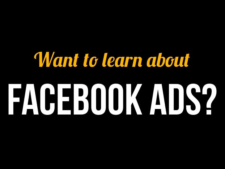 Want to learn about Facebook Ads?